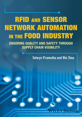 RFID and Sensor Network Automation in the Food Industry: Ensuring Quality and Safety through Supply Chain Visibility