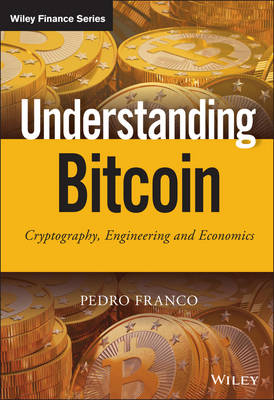 Understanding Bitcoin: Cryptography, Engineering and Economics