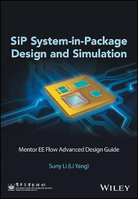 SiP System-in-Package Design and Simulation: Mentor EE Flow Advanced Design Guide