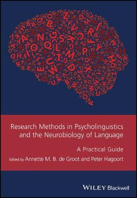 Research Methods in Psycholinguistics and the Neurobiology of Language: A Practical Guide