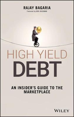 High Yield Debt - an Insider's Guide to the       Marketplace
