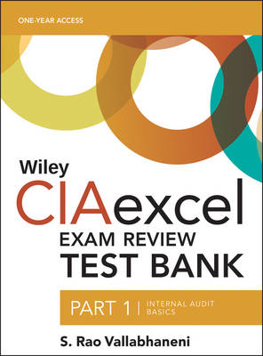 Wiley CIAexcel Exam Review 2016 Test Bank: Part 1, Internal Audit Basics