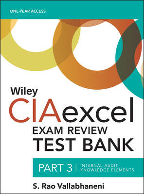 Wiley CIAexcel Exam Review 2016 Test Bank: Part 3: Internal Audit Knowledge Elements
