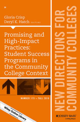 Promising and High-Impact Practices: Student Success Programs in the Community College Context: Number 175: New Directions for Community Colleges