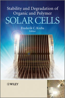 Stability and Degradation of Organic and Polymer Solar Cells