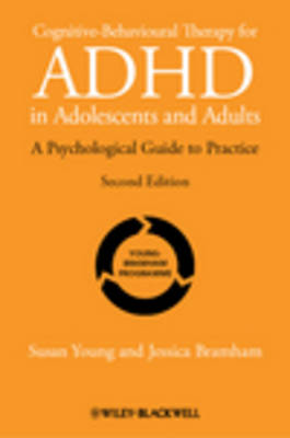 Cognitive-Behavioural Therapy for ADHD in Adolescents and Adults: A Psychological Guide to Practice