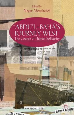 `Abdu'l-Baha's Journey West: The Course of Human Solidarity