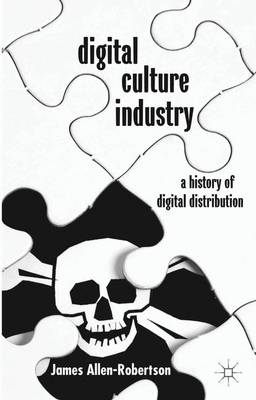 Digital Culture Industry: A History of Digital Distribution