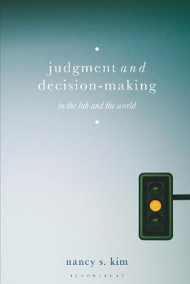 Judgment and Decision-Making: In the Lab and the World