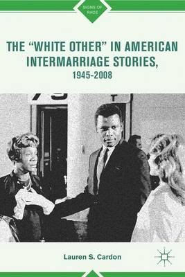 """The """"White Other"""" in American Intermarriage Stories, 1945-2008"""