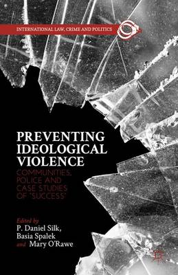 """Preventing Ideological Violence: Communities, Police and Case Studies of """"Success"""""""
