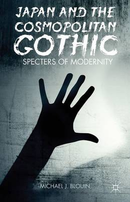Japan and the Cosmopolitan Gothic: Specters of Modernity