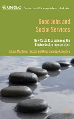 Good Jobs and Social Services: How Costa Rica achieved the elusive double incorporation