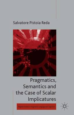 Pragmatics, Semantics and the Case of Scalar Implicatures