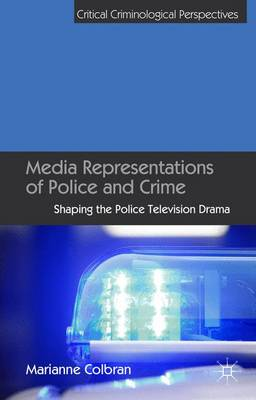 Media Representations of Police and Crime: Shaping the Police Television Drama