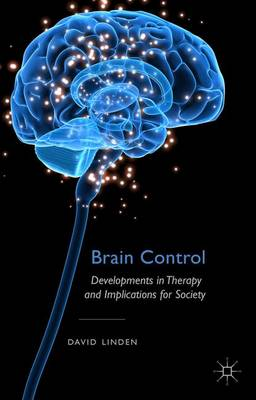 Brain Control: Developments in Therapy and Implications for Society