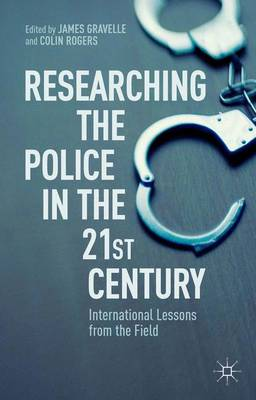 Researching the Police in the 21st Century: International Lessons from the Field