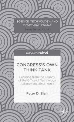 Congress's Own Think Tank: Learning from the Legacy of the Office of Technology Assessment (1972-1995)