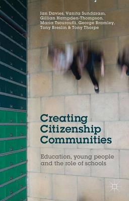 Creating Citizenship Communities: Education, Young People and the Role of Schools