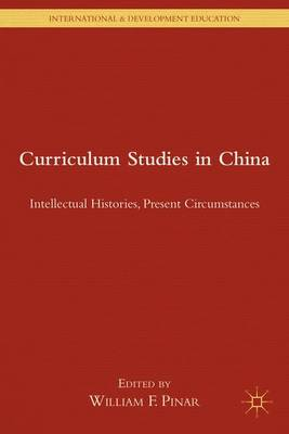 Curriculum Studies in China: Intellectual Histories, Present Circumstances