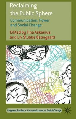 Reclaiming the Public Sphere: Communication, Power and Social Change