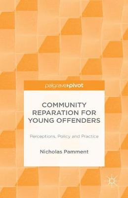 Community Reparation for Young Offenders: Perceptions, Policy and Practice: 2015