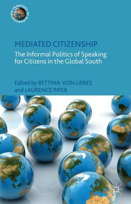 Mediated Citizenship: The Informal Politics of Speaking for Citizens in the Global South