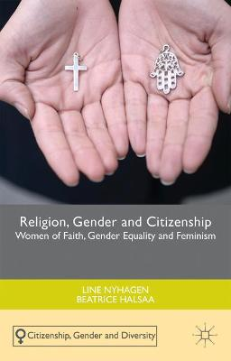Religion, Gender and Citizenship: Women of Faith, Gender Equality and Feminism