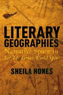 Literary Geographies: Narrative Space in Let The Great World Spin