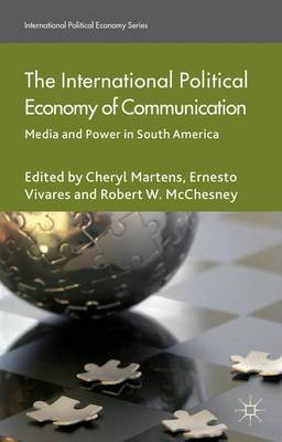 The International Political Economy of Communication: Media and Power in South America