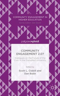 Community Engagement 2.0?: Dialogues on the Future of the Civic in the Disrupted University