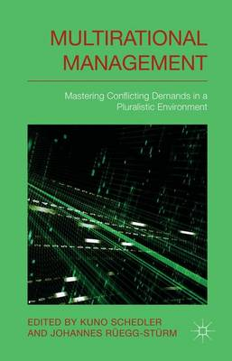 Multi-rational Management: Mastering Conflicting Demands in a Pluralistic Environment