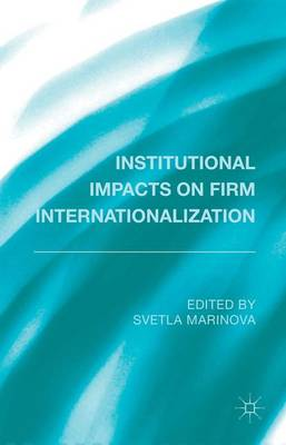 Institutional Impacts on Firm Internationalization