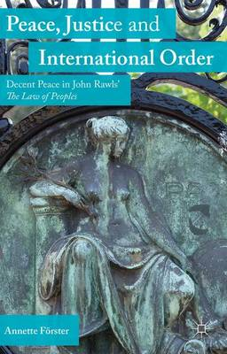 Peace, Justice and International Order: Decent Peace in John Rawls' The Law of Peoples