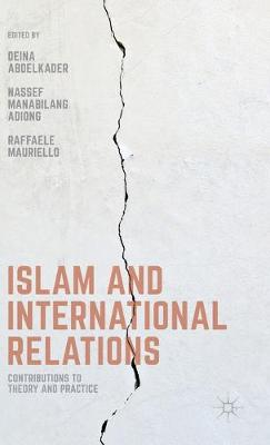 Islam and International Relations: Contributions to Theory and Practice