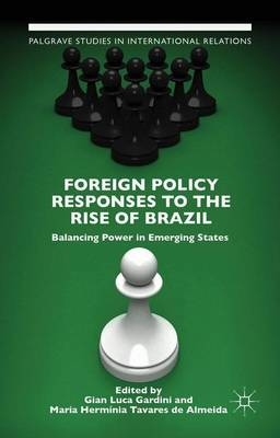 Foreign Policy Responses to the Rise of Brazil: Balancing Power in Emerging States