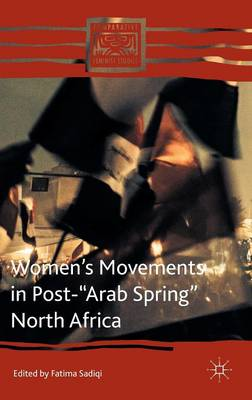 "Women's Movements in Post-""Arab Spring"" North Africa"