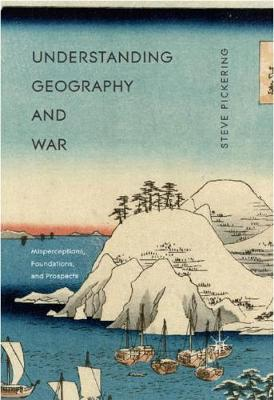 Understanding Geography and War: Misperceptions, Foundations, and Prospects