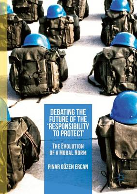 Debating the Future of the `Responsibility to Protect': The Evolution of a Moral Norm