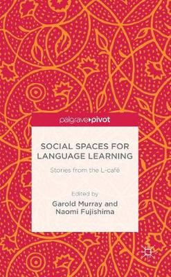 Social Spaces for Language Learning: Stories from the L-cafe