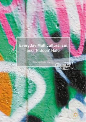 Everyday Multiculturalism and `Hidden' Hate