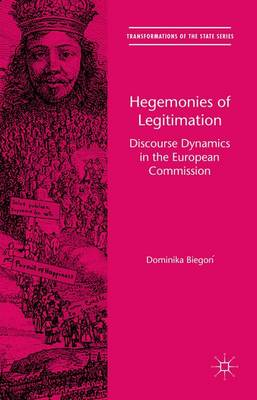 Hegemonies of Legitimation: Discourse Dynamics in the European Commission: 2016