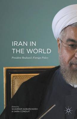 Iran in the World: President Rouhani'Â s Foreign Policy