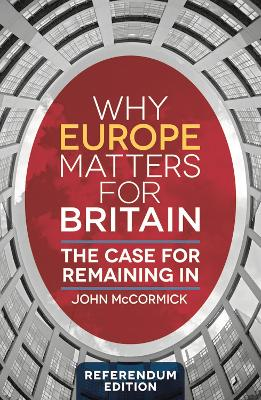 Why Europe Matters for Britain: The Case for Remaining In