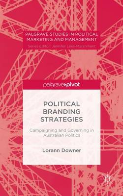 Political Branding Strategies: Campaigning and Governing in Australian Politics