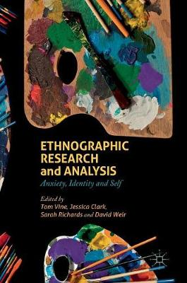 Ethnographic Research and Analysis: Anxiety, Identity and Self