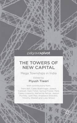 The Towers of New Capital: Mega Townships in India
