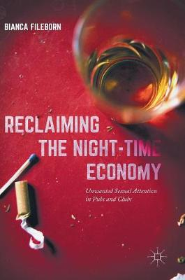 Reclaiming the Night-Time Economy: Unwanted Sexual Attention in Pubs and Clubs