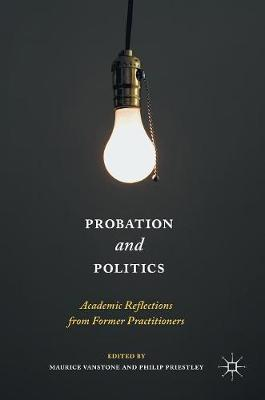 Probation and Politics: Academic Reflections from Former Practitioners