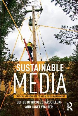 Sustainable Media: Critical Approaches to Media and Environment